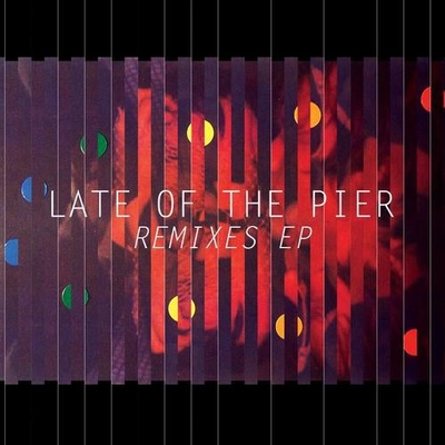 Late Of The Pier 'Remix EP' (inactive)