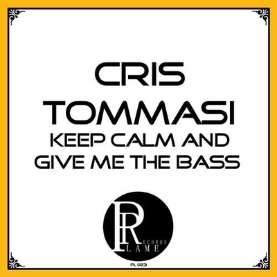 Keep Calm and Give Me the Bass