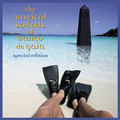 The Magical Sounds of Banco De Gaia (Special Edition)