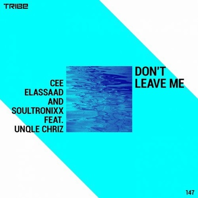 Don't Leave Me (feat. Unqle Chriz)