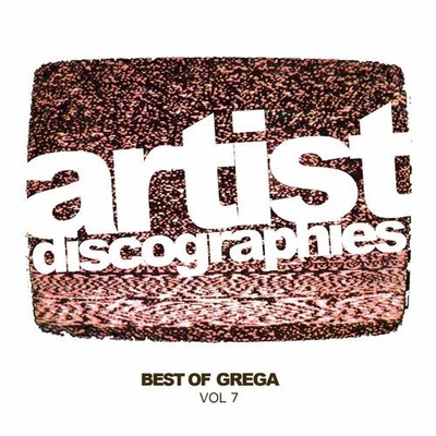 Artist Discographies, Vol. 7: Best Of Grega